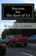 Success for the Rest of Us by Marc S. Lawes (2013, Paperback)