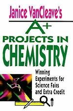 VanCleave a+ Science Projects: A+ Projects in Chemistry : Winning Experiments...