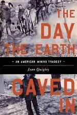 The Day the Earth Caved In:  An American Mining Tragedy Hardcover New