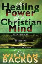 The Healing Power of the Christian Mind : How Biblical Truth Can Keep You...