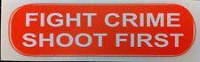 FIGHT CRIME SHOOT FIRST HELMET STICKER