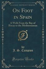 On Foot in Spain : A Walk from the Bay of Biscay to the Mediterranean...