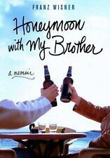 Honeymoon with My Brother: A Memoir, Franz Wisner, Good,  Book