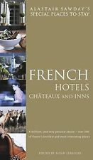 Alastair Sawday French Hotels, Chateaux and Inns (Alastair Sawday's Special Plac
