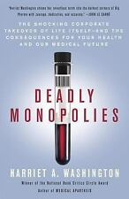 Deadly Monopolies: The Shocking Corporate Takeover of Life I
