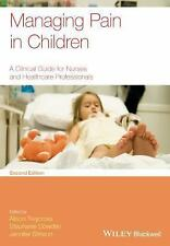 Managing Pain in Children : A Clinical Guide for Nurses and Healthcare...