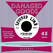 "Severed Limb - If You Ain't Livin' (7"" single)  DAMAGED GOODS RECORDS"