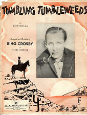 "SHEET MUSIC -  FOR THE BING CROSBY FAVOURITE ""TUMBLING TUMBLEWEEDS"" (1934)"