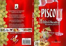 Pisco C�cteles and Bocaditos : Un Manual para Tu Bar by Juana Mavel (2008,...