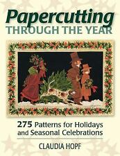 Papercutting Through the Year: 275 Patterns for Holidays and Seasonal Celebratio