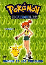 POKEMON CHRONICLES - VOLUME 3 / ONDINE ET LES POKEMON /*/ DVD NEUF/CELLO