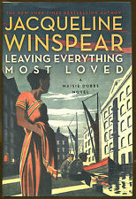 Leaving Everything Most Loved by Jacqueline Winspear-A Maisie Dobbs Novel-2013