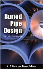 Buried Pipe Design by Steven L. Folkman, Steve Folkman and A. P. Moser (2008,...
