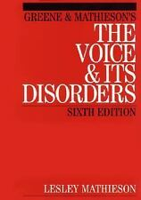 Greene and Mathieson's the Voice and Its Disorders by Lesley Mathieson and R....