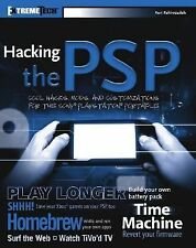Hacking the PSP: Cool Hacks, Mods, and Customizations for the Sony Playstation P
