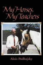 My Horses, My Teachers by Alois Podhajsky (1997, Paperback)