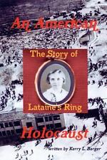 An American Holocaust : The Story of Lataine's Ring by Kerry Barger (2011,...