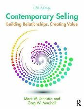 Contemporary Selling: Building Relationships, Creating Value by Mark W. Johnston