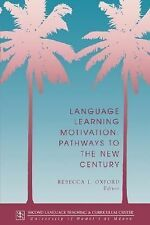 Technical Report Ser.: Language Learning Motivation : Pathways to the New...