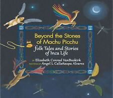 Beyond the Stones of Machu Picchu : Folk Tales and Stories of Inca Life TPB