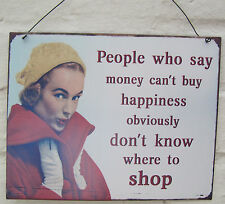 MONEY CANT BUY HAPPINESS THEY DONT KNOW WHERE TO SHOP RETRO METAL HANGING SIGN