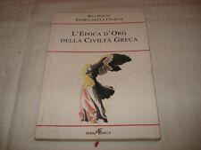 WILL DURANT - L'EPOCA D'ORO DELLA CIVILTA' GRECA Ed. Araba Fenice 1996
