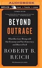 Beyond Outrage : What Has Gone Wrong with Our Economy and Our Democracy, and...