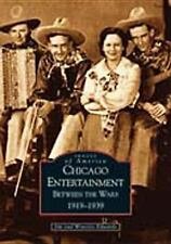 Chicago Entertainment:   Between the Wars, 1919-1939 (IL) (Images of A-ExLibrary