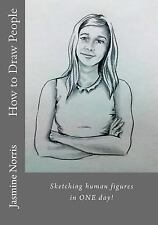 How to Draw People : Sketching Human Figures in ONE Day! by Jasmine Norris...