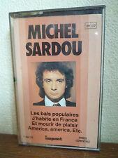 MICHEL SARDOU - Les bals populaires K7 audio - IMPACT 7 406 134 Tape - 3 PHOTOS