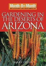 Month-By-Month Gardening in the Deserts of Arizona: What to Do Each Month to Hav