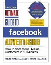 Ultimate Guide to Facebook Advertising: How to Access 600 Million Customers in 1