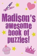 Madison's Awesome Book of Puzzles! : Children's Puzzle Book Containing 20...