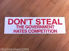 Don't Steal Government Hates Competition sticker decal Liberty Ron Paul desk IRS