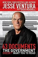 63 Documents the Government Doesn't Want You to Read by Jesse Ventura and...