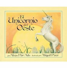 Unicorn of the West (Spanish Edition) by Alma Flor Ada (2007, Picture Book)