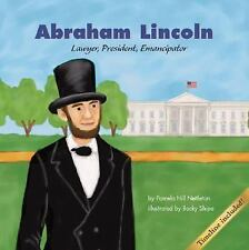 Abraham Lincoln: Lawyer, President, Emancipator (Biographies (Picture -ExLibrary