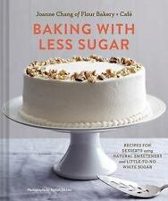 Baking with Less Sugar: Recipes for Desserts Using Natural Sweeteners and Little