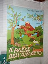 IL PAESE DELL ALFABETO Classe 1 M Mortillaro Franco Raiteri 1981 libro scuola di