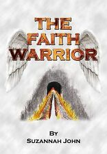 The Faith Warrior by Suzannah John (Paperback, 2011)