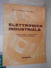 ELETTRONICA INDUSTRIALE Osvaldo Cavallucci Paravia 1960 libro scienze tecnica di