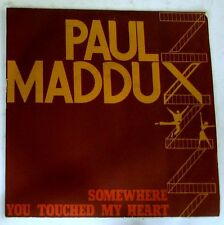 """PAUL MADDUX - SOMEWHERE - YOU TOUCHED MY HEART - 45gg 7"""" NUOVO"""