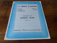 FRANCOIS VALERY - Le prince d'amour - Partition !!!!!!!!!!!!!