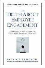 J-B Lencioni: The Truth about Employee Engagement : A Fable about Addressing...