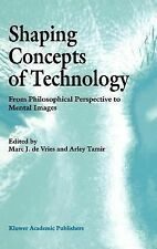 Shaping Concepts of Technology : From Philosophical Perspective to Mental...