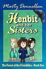 The Forest of the Frendibles: Henbit and Her Sisters by Marty Donnellan...