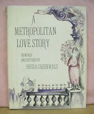A Metropolitan Love Story by Sheila Greenwald 1962 HB/DJ Review Copy