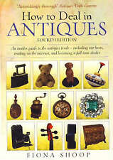 How to Deal in Antiques: An Insider Guide to the Antiq..., Fiona Shoop Paperback