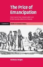 Cambridge Studies in Economic History - Second: The Price of Emancipation :...