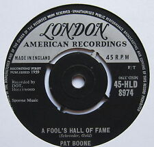 "PAT BOONE - A Fool's Hall Of Fame - Excellent Con 7"" Single London 45-HLD 8974"
